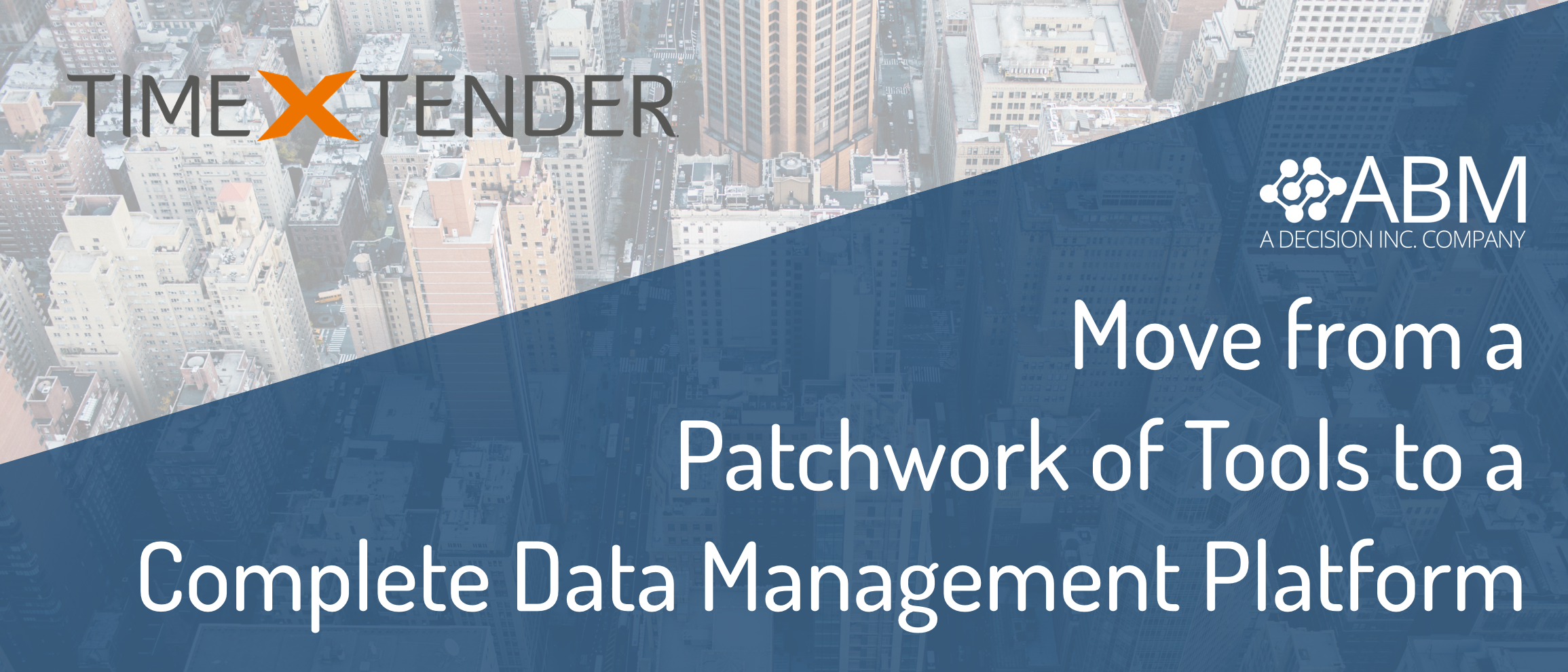 Move from a Patchwork of Tools to a Complete Data Management Platform