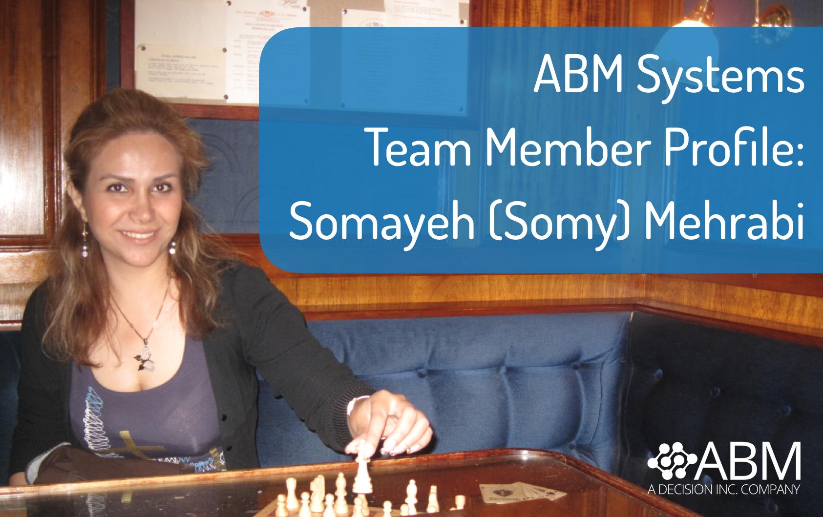 ABM Systems Team Member Profile: Somayeh (Somy) Mehrabi