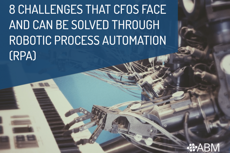 8 Challenges that CFOs Face and Can be Solved through Robotic Process Automation (RPA)