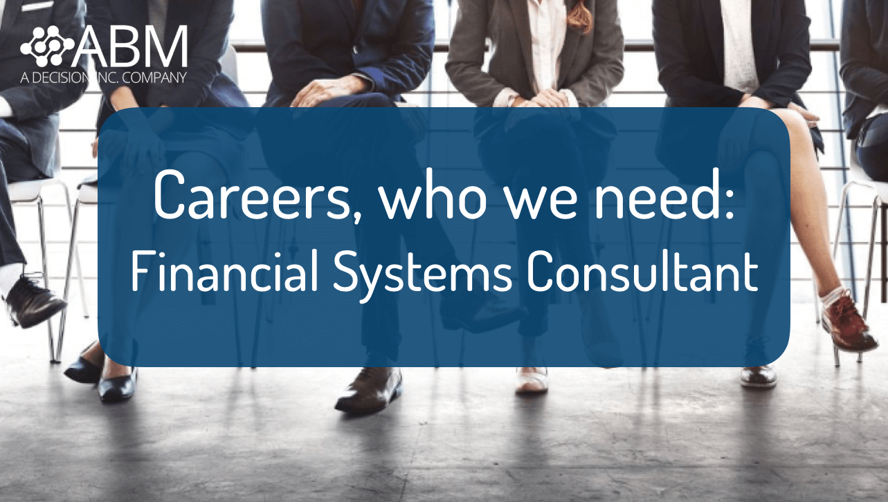 Careers, who we need: Financial Systems Consultant