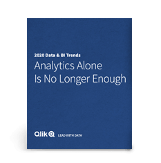 E-BOOK: 2020 Data & BI Trends Analytics Alone Is No Longer Enough