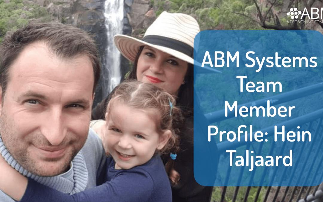 ABM Systems Team Member Profile: Hein Taljaard