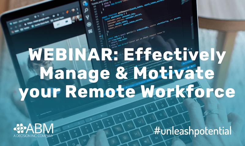 Webinar: Effectively Manage and Motivate your Remote Workforce :: On Demand