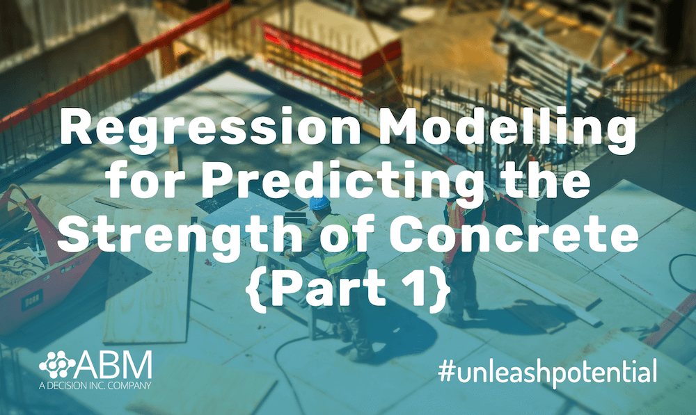 Regression Modelling for Predicting the Strength of Concrete