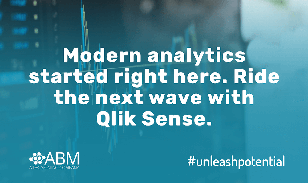 Modern analytics started right here. Ride the next wave with Qlik Sense